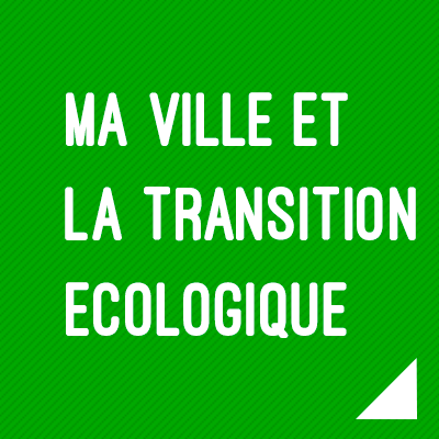 Propositions de Thomas Cazenave : Ma ville et la transition écologique